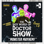 Event photo for: The Sick World of Doctor Show
