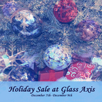 Event photo for: Glass Axis 2018 Annual Holiday Sale