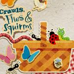 Crawls, Flies & Squirms