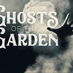 Event photo for: Ghosts of the Garden: Guided Paranormal Investigation