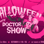 Event photo for: Halloween with Doctor Show III