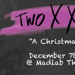 Event photo for: Two XX Sketch-A Christmas Peril