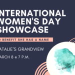 International Women's Day Showcase - Benefit for She Has A Name