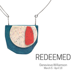 Redeemed: A Solo Show Featuring The Work Of Genevieve Williamson