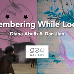 Event photo for: Remembering While Looking -  Diana Abells & Dan Jian