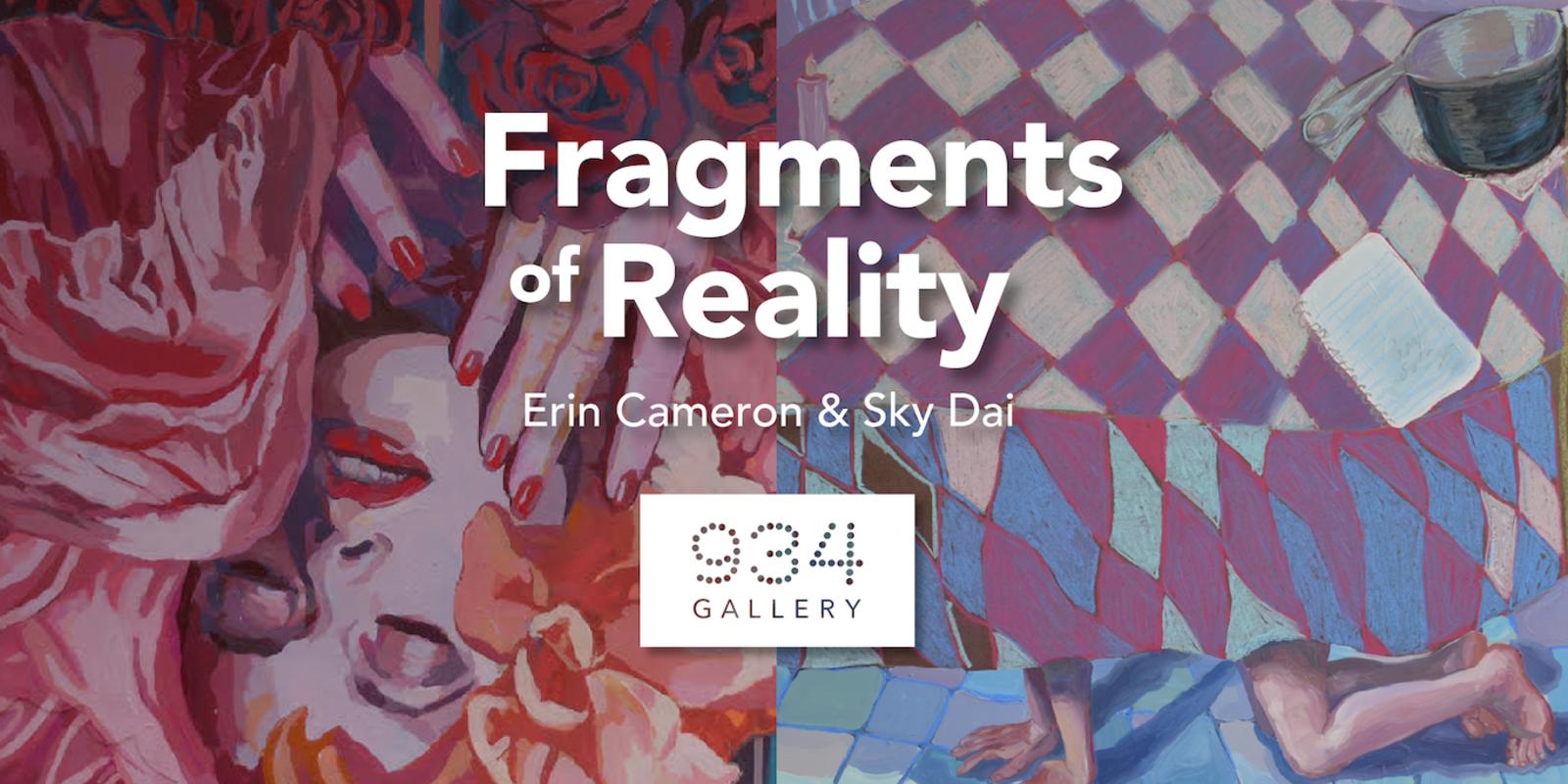 Fragments of Reality: Erin Cameron & Sky Dai