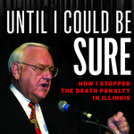 *Online* Event: Until I Could Be Sure: How I Stopped the Death Penalty in Illinois with George Ryan
