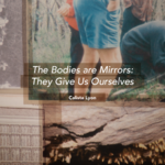 Event photo for: Opening Reception of The Bodies are Mirrors: They Give Us Ourselves - Calista Lyon