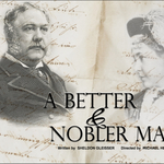 Event photo for: A Better & Nobler Man