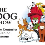 The Dog Show: Two Centuries of Canine Cartoons