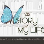 The Story of My Life, music and lyrics by Neil Bartram, book by Brian Hill