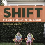 SHIFT: Thinking Global, Acting Local Open Hours