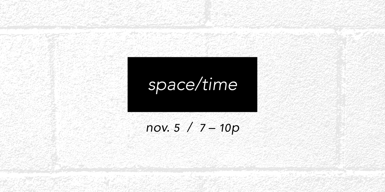 934's Annual Group Show: space/time
